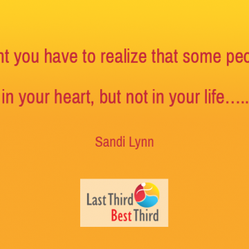 Some People Can Stay in Your Heart but not in Your Life ~ Sandi Lynn