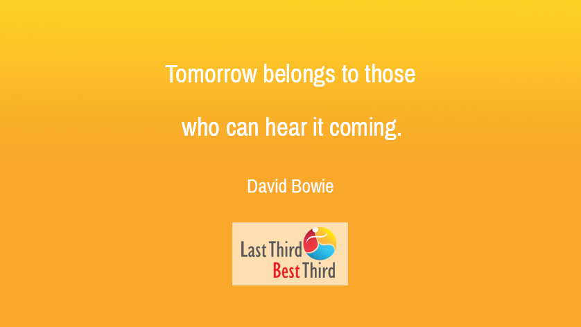 Tomorrow belongs to those who can hear it coming.