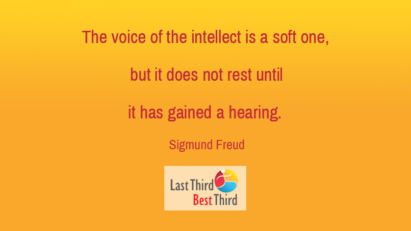 The voice of intellect is a soft one, but it does no rest until it has gained a hearing.
