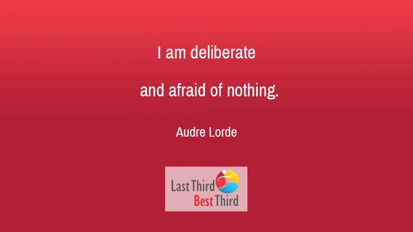 Audre Lorde - I am Deliberate