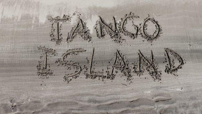 Tango Island Written in the Sand