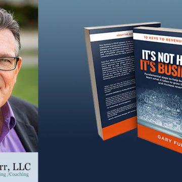 Gary Furr Its Not Hard Its Business Book