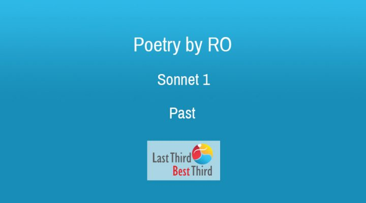 Poetry by RO. Sonnet 1 Past