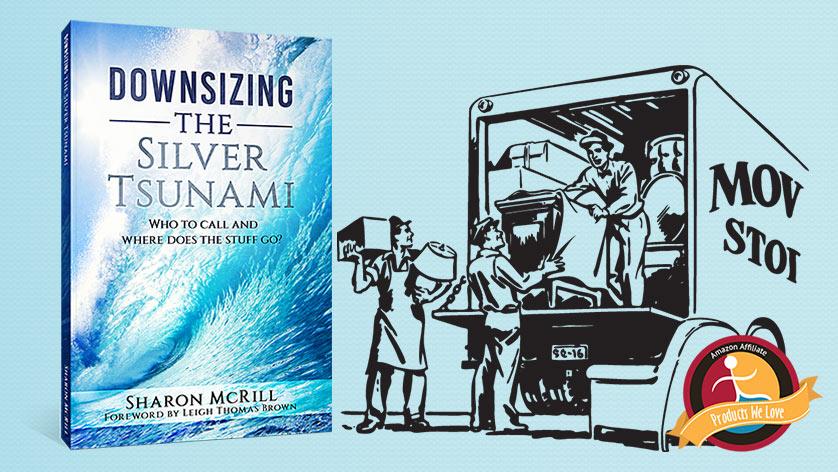 Downsizing The Silver Tsunami Amazon